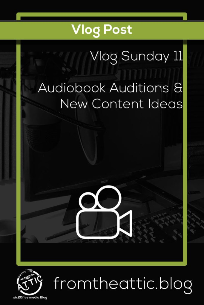 Audiobook Auditions and New Content Ideas - Vlog Sunday 11