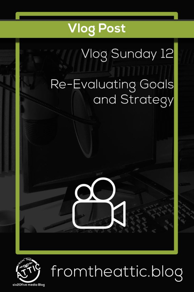 Re-Evaluating Strategy and Goals - Vlog Sunday #12
