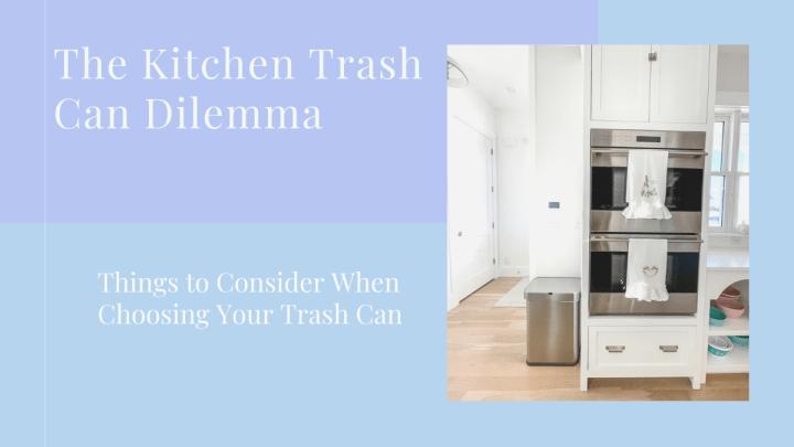 The Kitchen Trash Can Dilemma