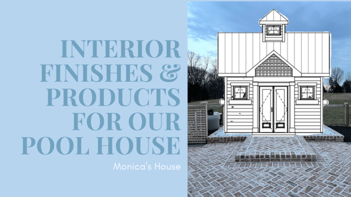 Choosing Interior Finishes and Products for the Pool House