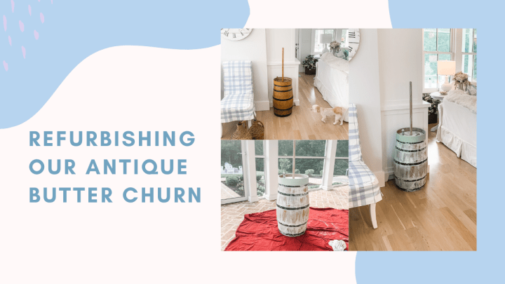 Refurbishing Our Antique Butter Churn