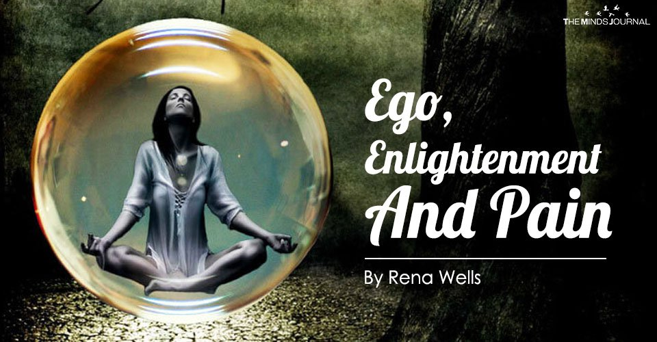 Ego, Enlightenment And Pain – The Minds Journal