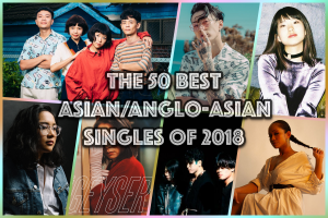 From the Intercom: The 50 Best Asian/Anglo-Asian Singles of 2018