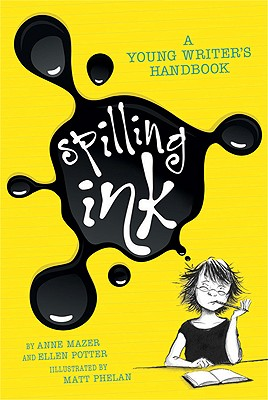 Spilling Ink by Ellen Potter and Anne Mazer