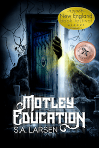 Book Jacket of S.A. Larsen's Motley Education