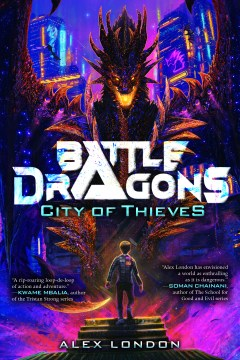 Cover of Battle Dragons: City of Thieves by Alex London