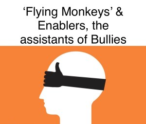 flying monkies and enablers, the assistants of bullies red flag professional behaviour from the pen of