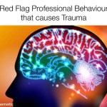 red flag professional behaviour that causes trauma