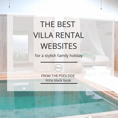Best villa rentals websites, From the Poolside blog on boutique hotels and stylish rentals