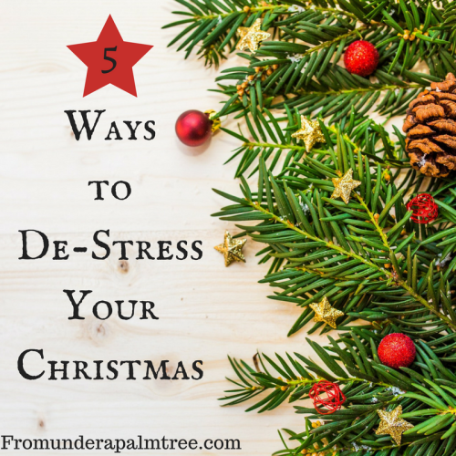 5 Ways to De-Stress Your Christmas