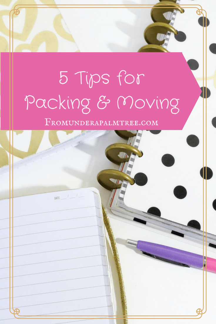 5 Tips for Packing & Moving by From Under a Palm Tree
