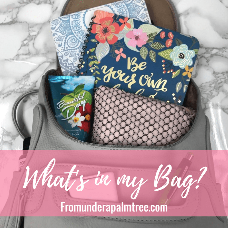 What's in my Bag? by From Under a Palm Tree