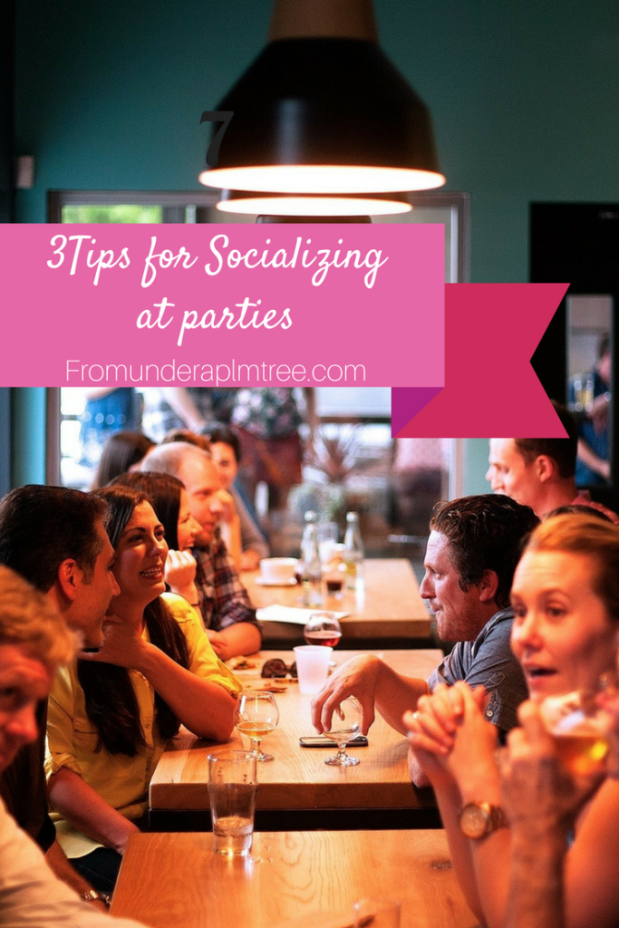 3 Tips for Socializing at Parties by From Under a Palm Tree