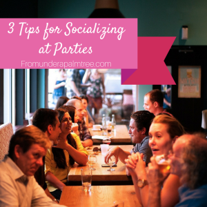 3 Tips on Socializing at Parties