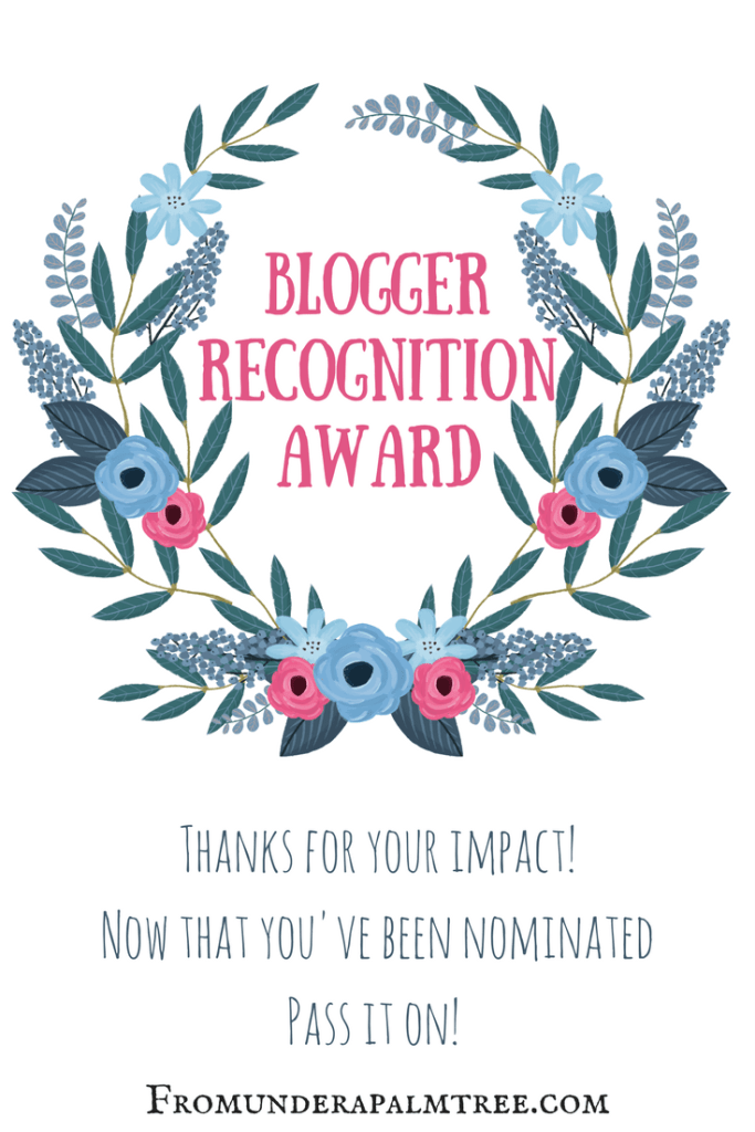 Blogger Recognition Award by From Under a Palm Tree