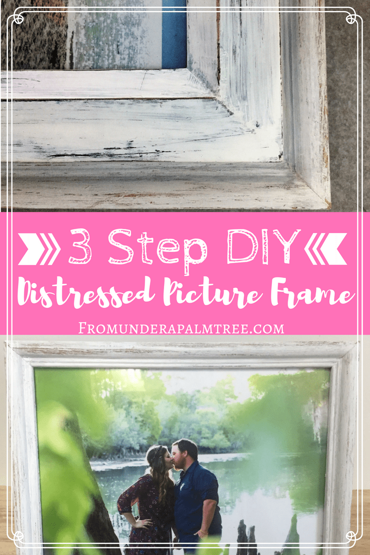 3 Step DIY Distressed Picture Frame < From Under a Palm Tree