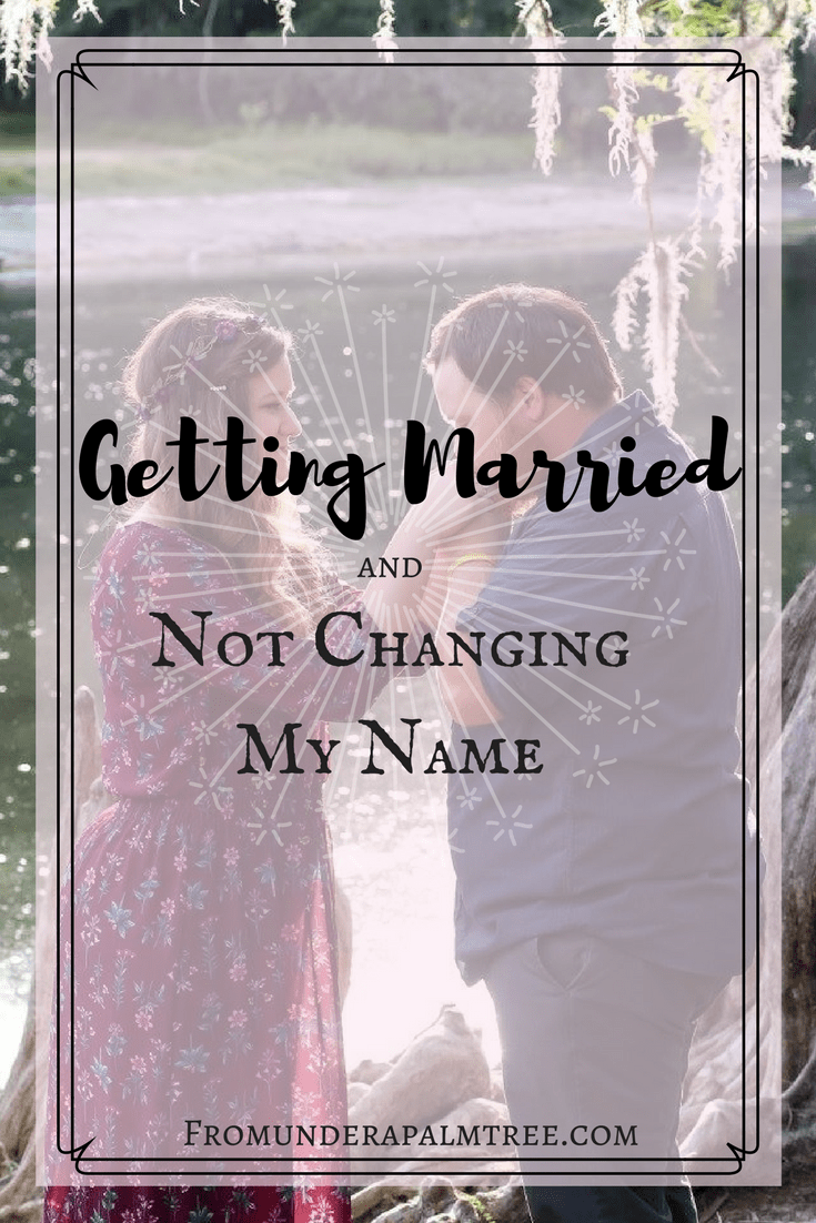 Getting Married and Not Changing My Name | why do women change their name | why are women still changing their name | getting married and changing my name | changing my name | marriage equality | a feminist changing her name | feminism | getting married | Marriage | Marriage equality | wedding traditions | changing your name when you get married |