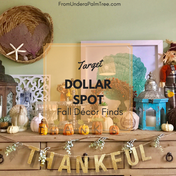 Fall Decor | Target Dollar Spot | Fall Decor Finds | Fall Decorating Tips | Seasonal Decor | Fall Decor Ideas