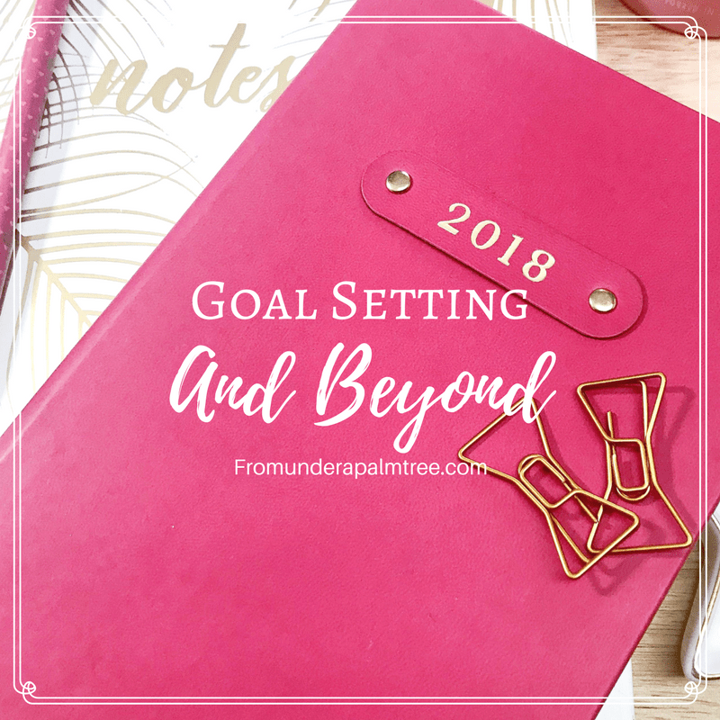 Goal Setting and Beyond by From Under a Palm Tree