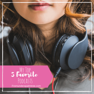 My Top 5 Favorite Podcasts
