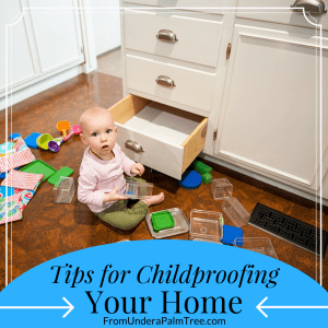 Tips for Child Proofing Your Home