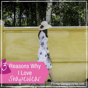3 Reasons I love Shapewear!