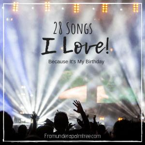 28 Songs I Love