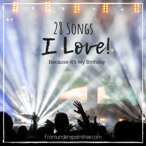 28 Songs I Love