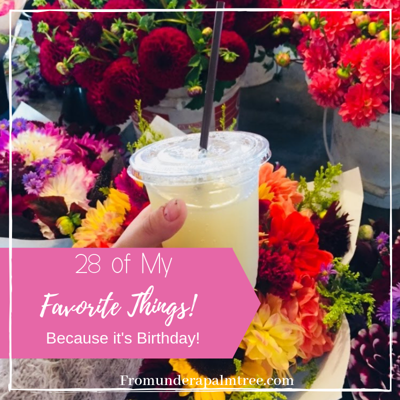 28 of My Favorite Things | Favorite Things | About Me | Birthday | Travel | Blogger | Birthday | Libra