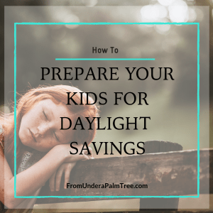 How to Prepare Your Kids for Daylight Savings