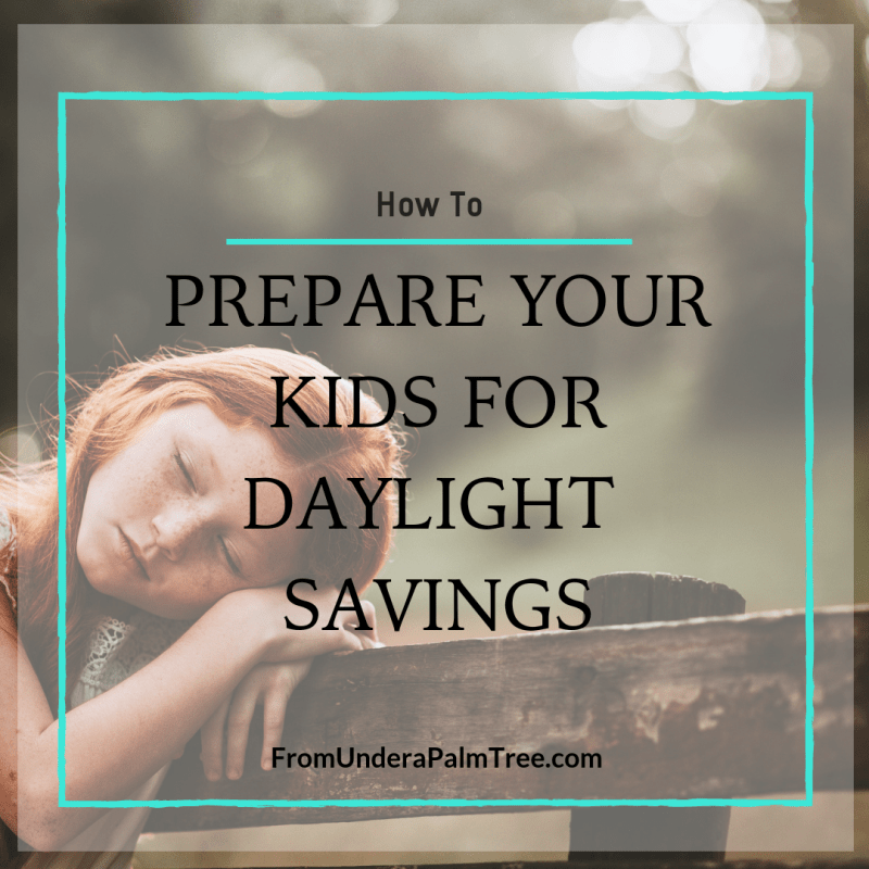 daylight savings tips | how to prepare your kids for daylight savings | kids sleep habits | how to help kids adjust to daylight savings | sleep schedules | how to adjust sleep schedules for daylight savings | sleep | kids | children | toddlers | how to help toddler adjust to daylight savings | time change | how to help kids adjust to time change | parenting tips | parenting hacks | mom hacks | life hacks | daylight savings | bedtime schedule |