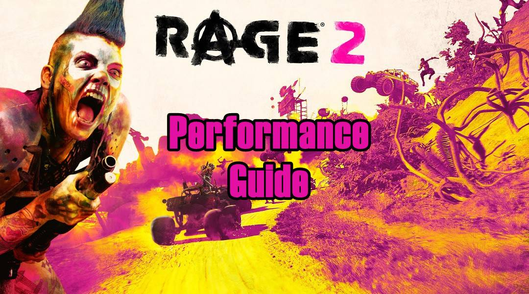 Rage 2 Performance Guide - Fix Lag, FPS Drops, Crashing And