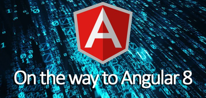 On the way to Angular 8
