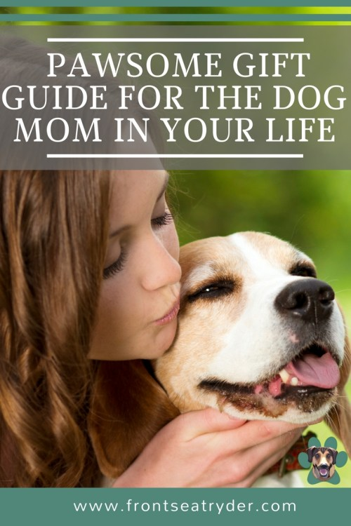 A Pawsome Gift Guide For The Dog Lover In Your Life Front Seat Ryder