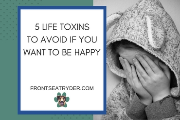 5 Toxins to Avoid If You Want to Be Happy