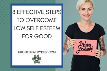 8 Effective Steps to Overcome Low Self Esteem For Good
