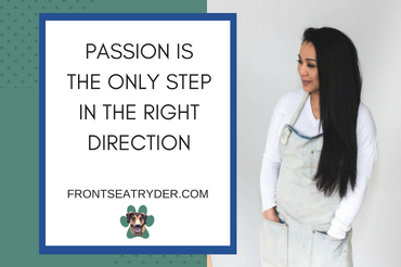 Passion Is the Only Step in the Right Direction