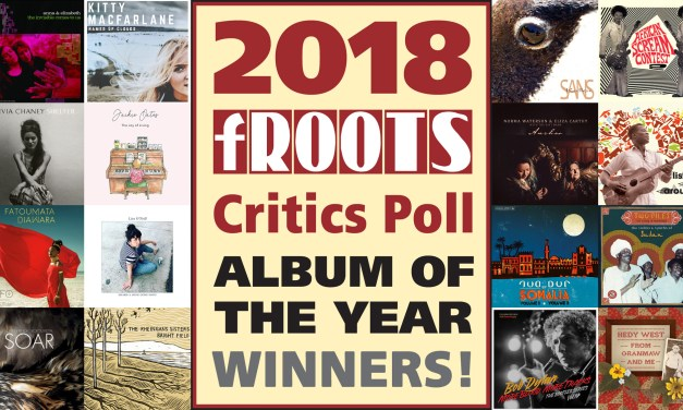 The 33rd Annual fRoots Critics Poll 2018
