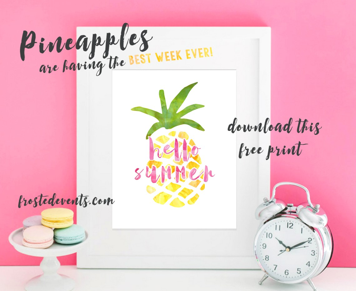 Free Pineapple Print- Hello Summer Printable from frostedevents.com Frosted Events @frostedevents