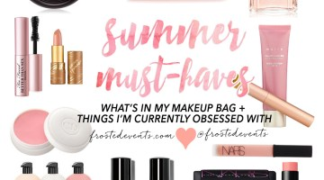 Summer Makeup + Things I Love | Frosted Events @frostedevents Beauty Essentials