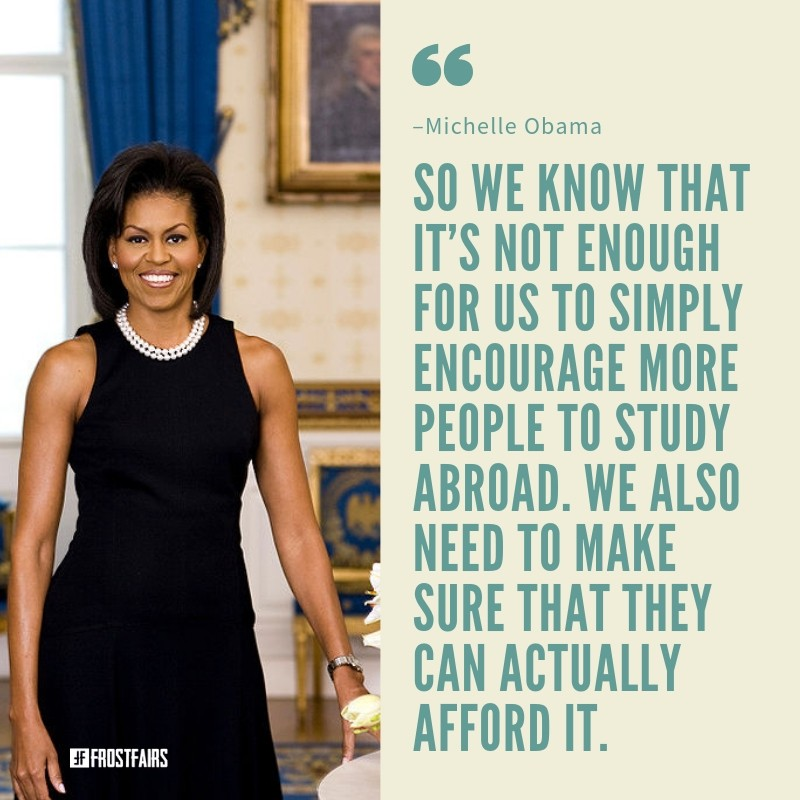 "Quote by Michelle Obama: ""So we know that it's not enough for us to simply encourage more people to study abroad. We also ..."""
