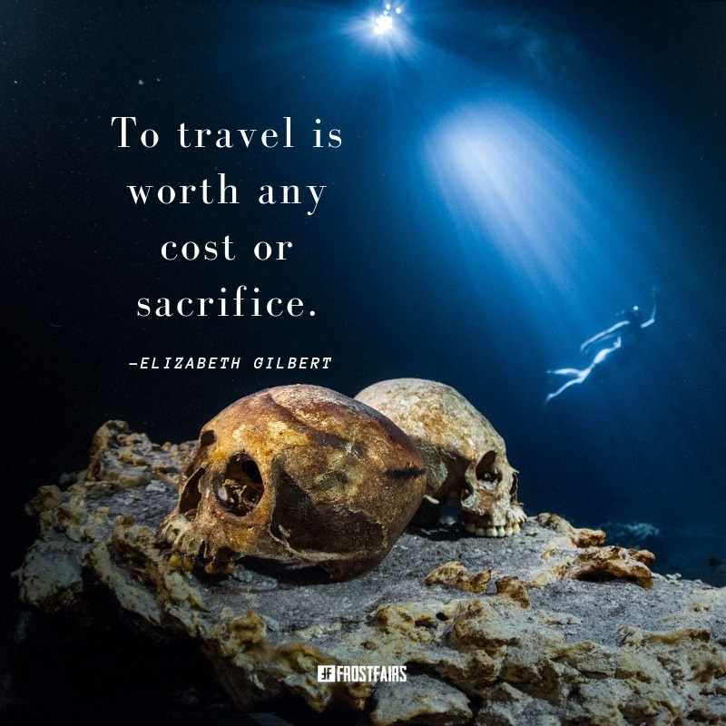 motivational ocean view with Elizabeth Gilbert quote about traveling at any cost