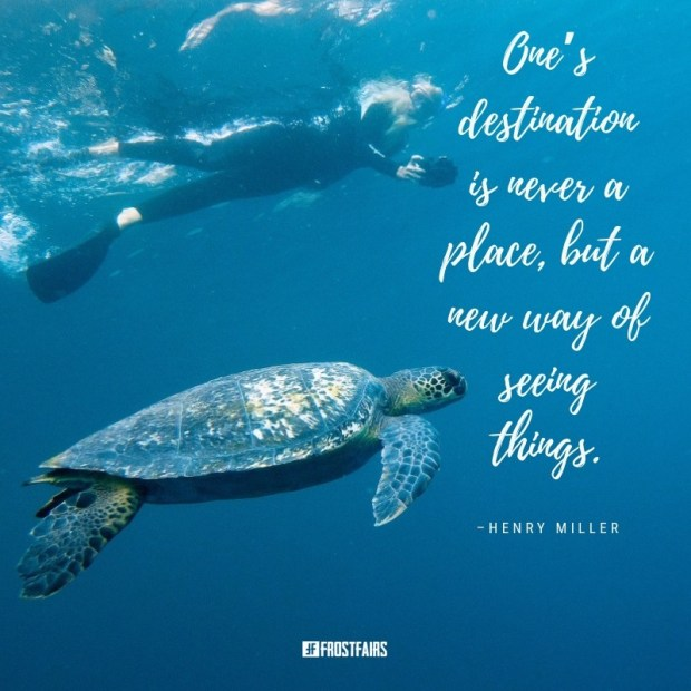 """Quote by Henry Miller: """"One's destination is never a place, but a new way of seeing things."""""""