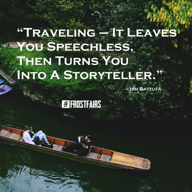 """Quote by Ibn Battuta: """"Traveling — it leaves you speechless then turns you into a storyteller."""""""