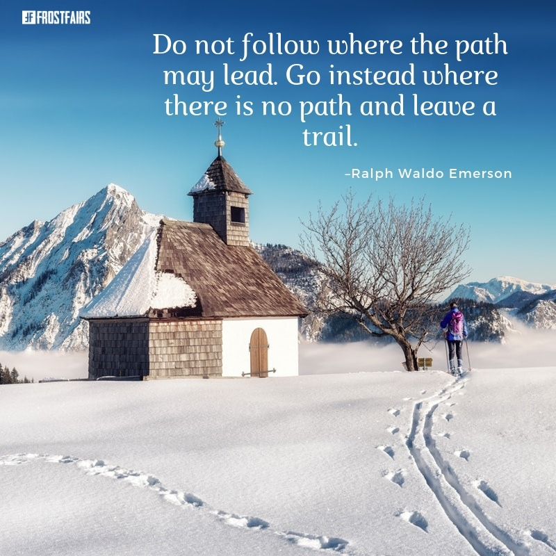 "Quote by Ralph Waldo Emerson: ""Do not follow where the path ..."""