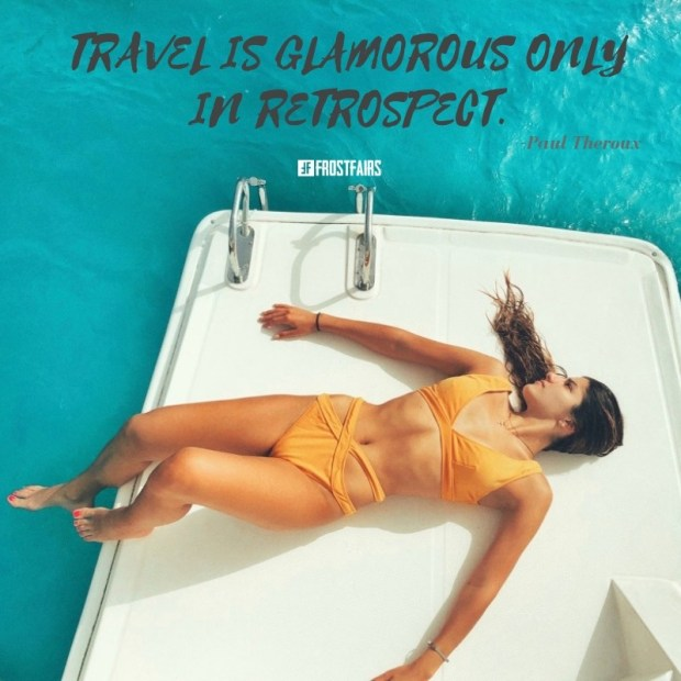 "Quote by Paul Theroux: ""Travel is glamorous only in retrospect."""