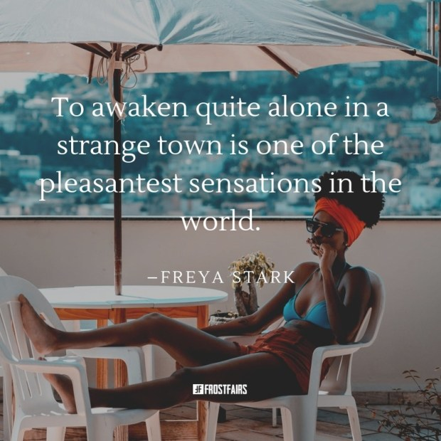 "Quote by Freya Stark: ""To awaken quite alone in a strange town is ..."""