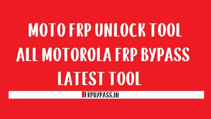Moto FRP Tool Download (Motorola FRP Unlock) 2020