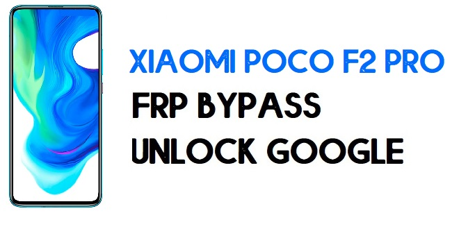 Xiaomi Poco F2 Pro FRP Bypass | Unlock Google Verification (MIUI 12)