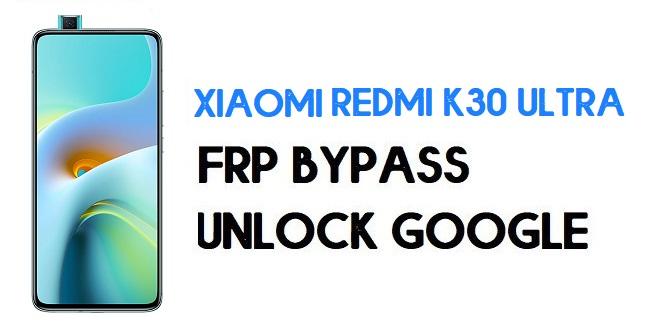 Xiaomi Redmi K30 Ultra FRP Bypass | Unlock Google Verification-MIUI 12
